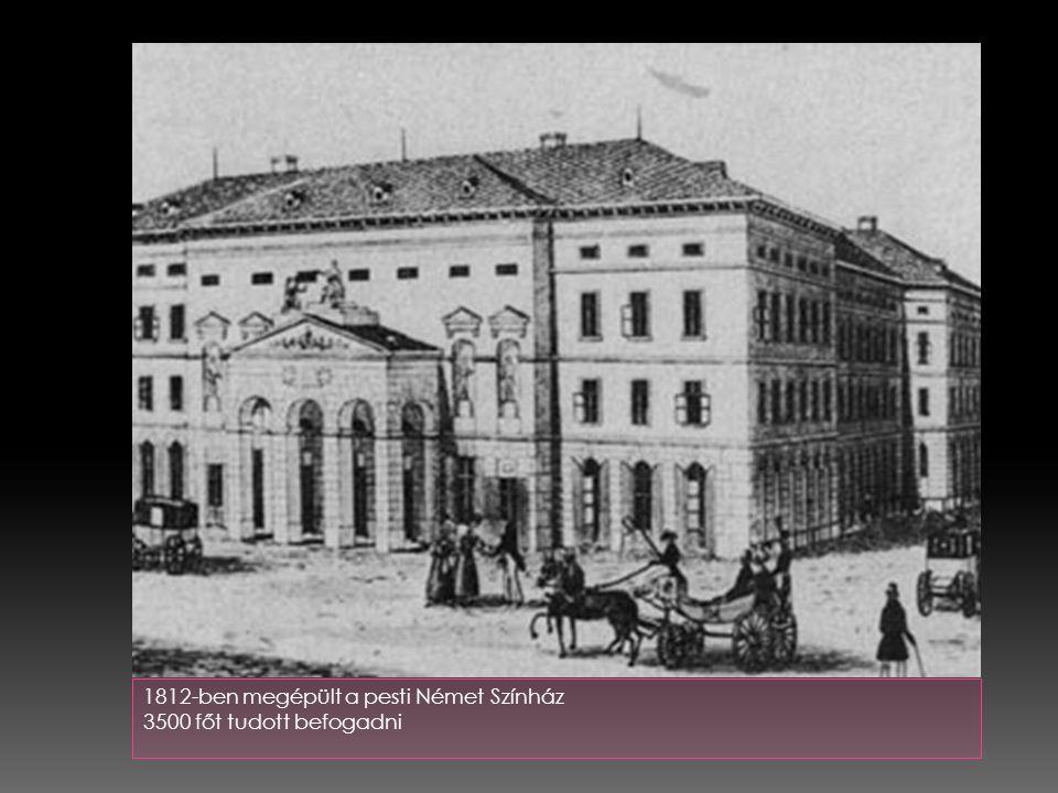 1812-ben megépült a pesti Német Színház