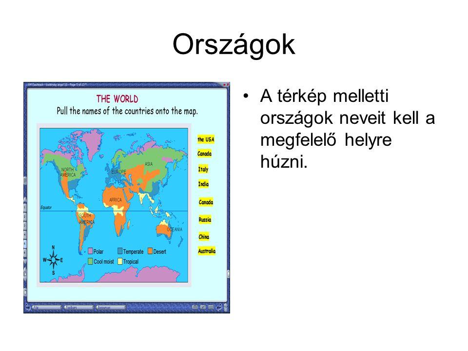 Országok A térkép melletti országok neveit kell a megfelelő helyre húzni.