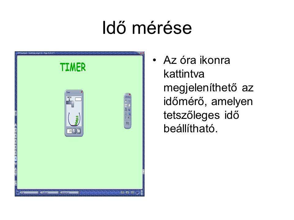 Idő mérése Az óra ikonra kattintva megjeleníthető az időmérő, amelyen tetszőleges idő beállítható.