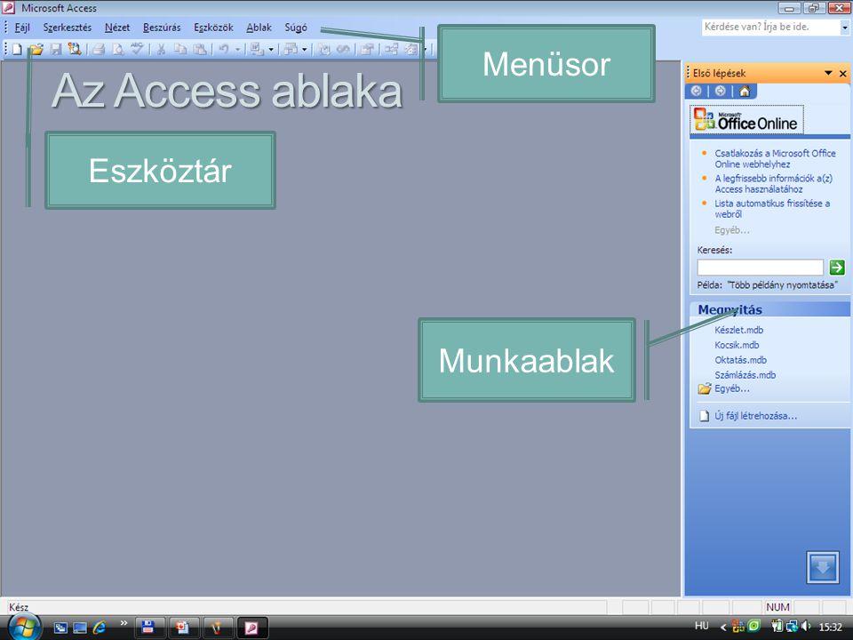 Az Access ablaka Menüsor Eszköztár Munkaablak