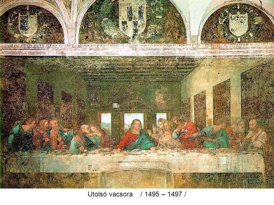 Utolsó vacsora / 1495 – 1497 /