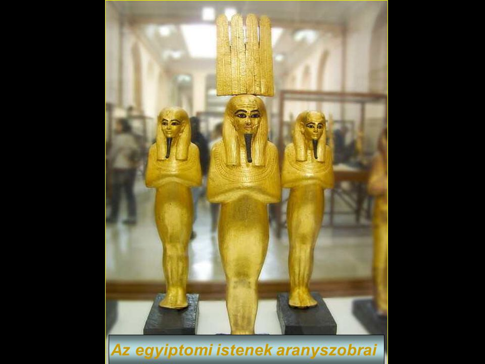 Az egyiptomi istenek aranyszobrai