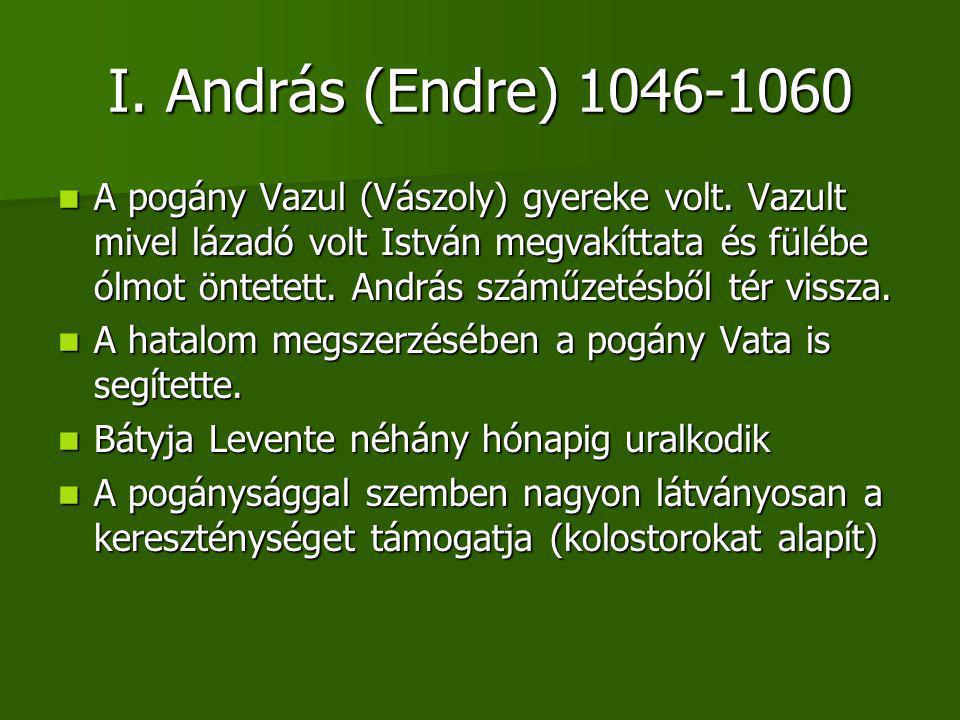 I. András (Endre) 1046-1060