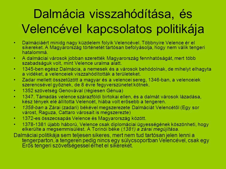 Dalmácia visszahódítása, és Velencével kapcsolatos politikája
