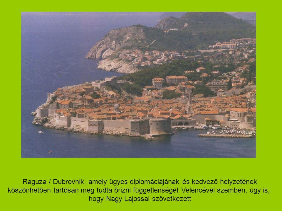 Raguza / Dubrovnik, amely ügyes diplomáciájának és kedvező helyzetének
