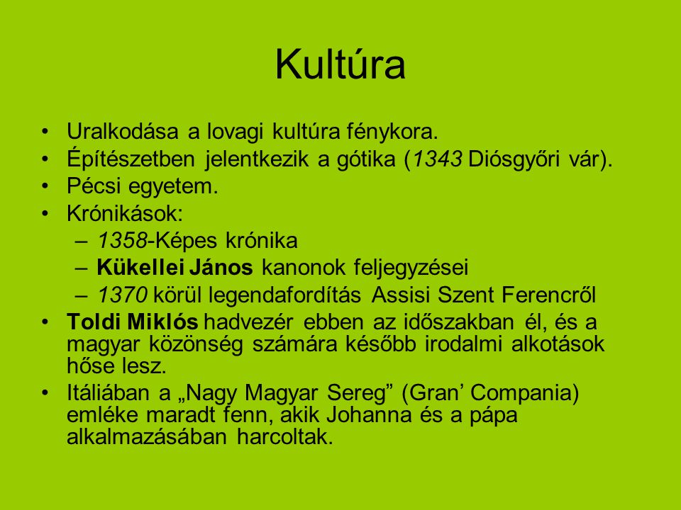 Kultúra Uralkodása a lovagi kultúra fénykora.
