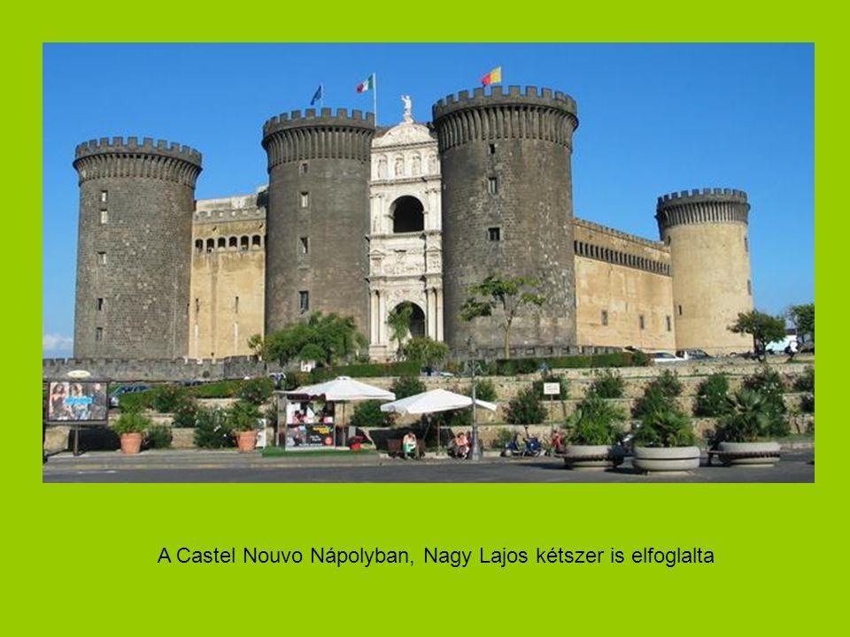 A Castel Nouvo Nápolyban, Nagy Lajos kétszer is elfoglalta