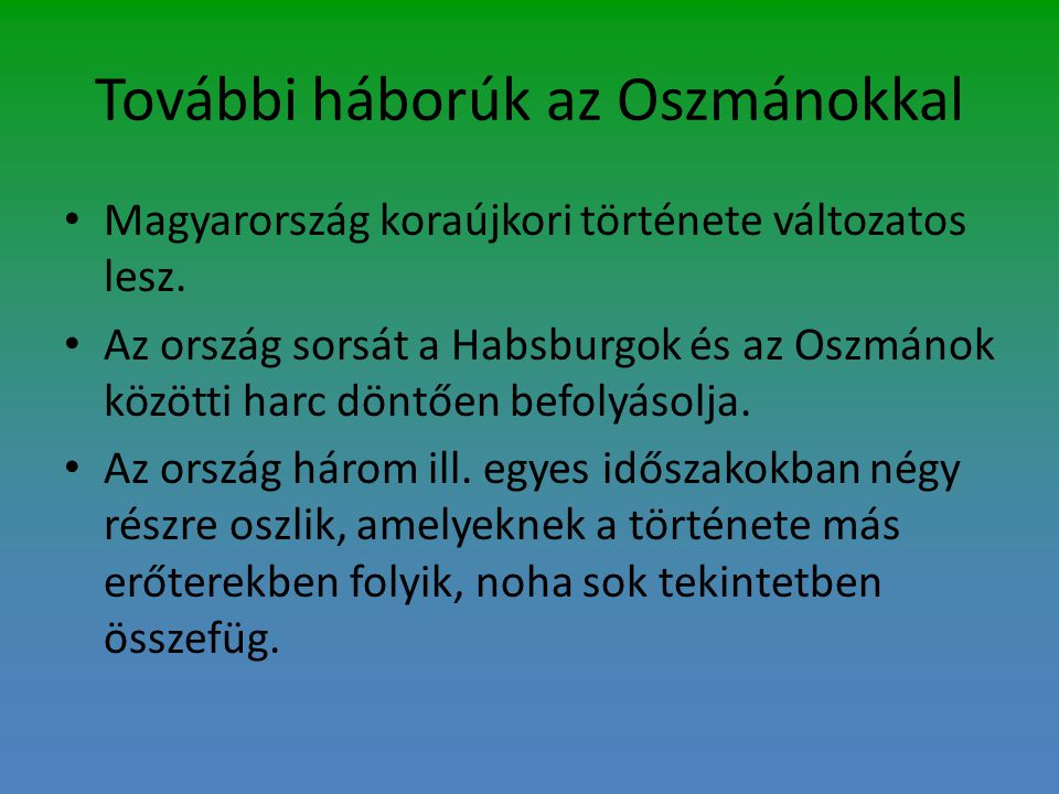 További háborúk az Oszmánokkal
