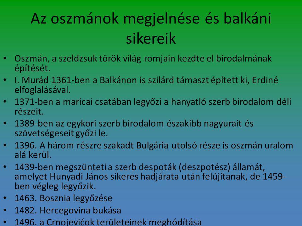 Az oszmánok megjelnése és balkáni sikereik