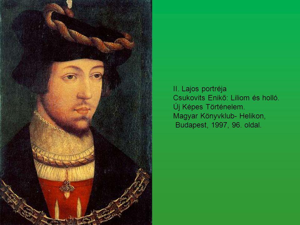 II. Lajos portréja Csukovits Enikő: Liliom és holló.