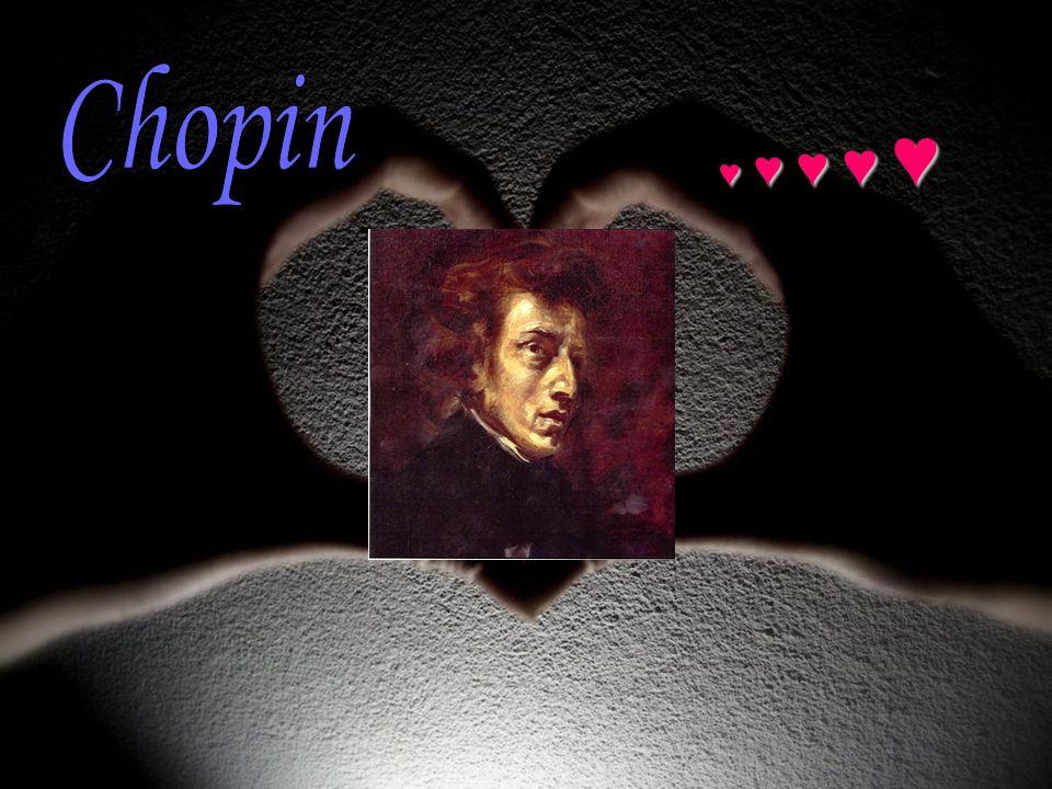 Chopin ♥ ♥ ♥ ♥ ♥