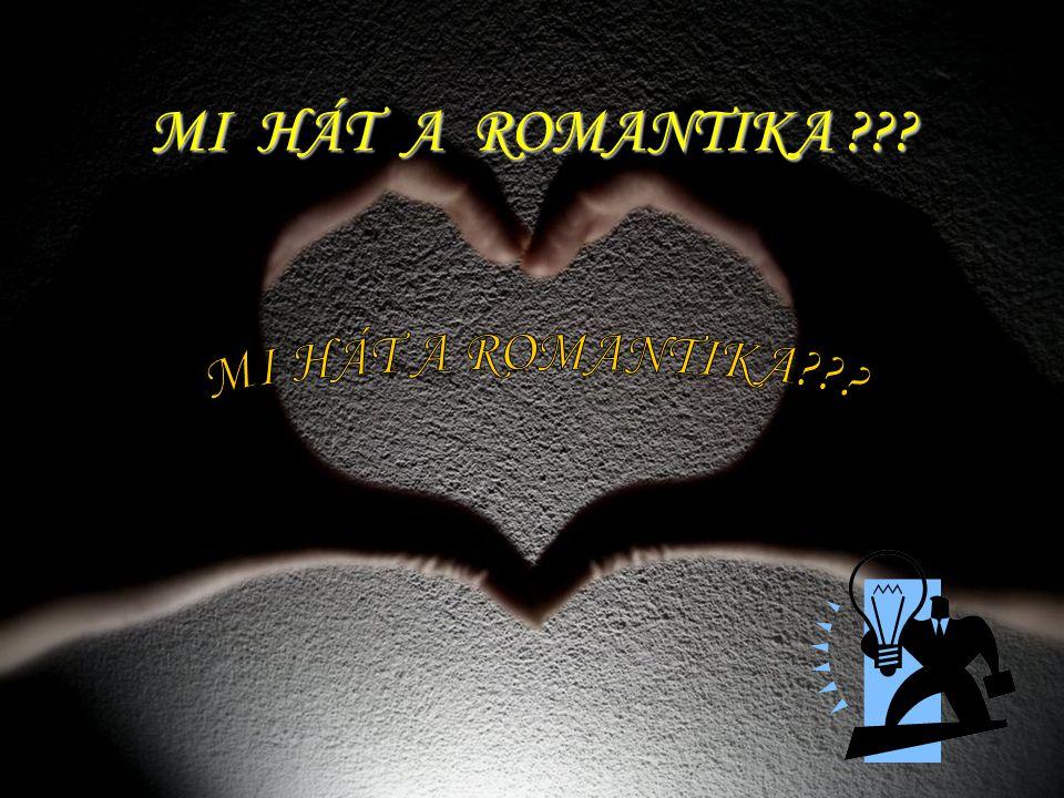 MI HÁT A ROMANTIKA MI HÁT A ROMANTIKA