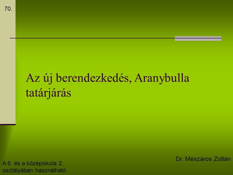 Az új berendezkedés, Aranybulla tatárjárás