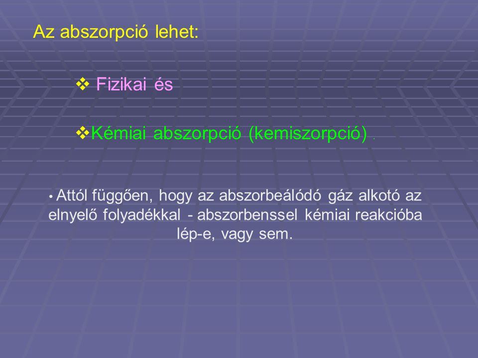 Kémiai abszorpció (kemiszorpció) .