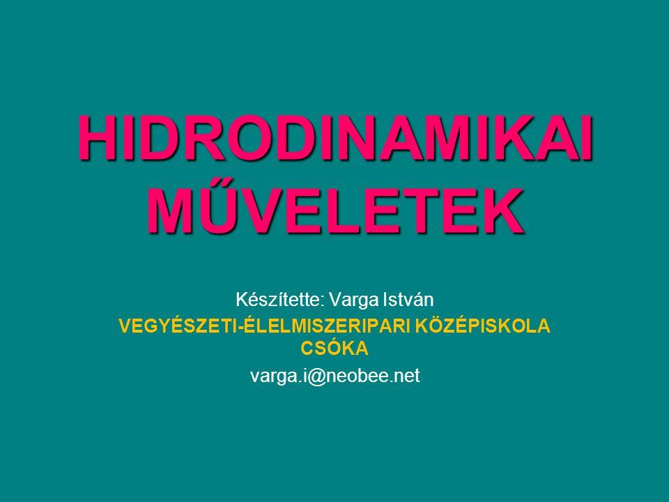 HIDRODINAMIKAI MŰVELETEK
