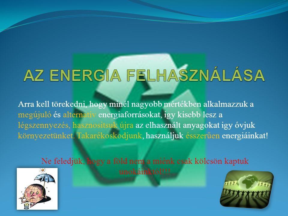 AZ ENERGIA FELHASZNÁLÁSA
