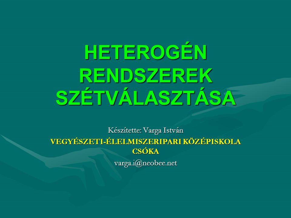 HETEROGÉN RENDSZEREK SZÉTVÁLASZTÁSA