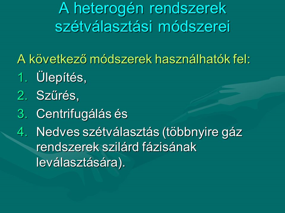A heterogén rendszerek szétválasztási módszerei