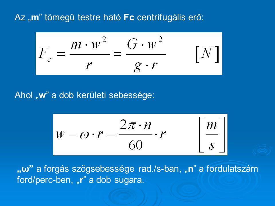 """Az """"m tömegű testre ható Fc centrifugális erő:"""