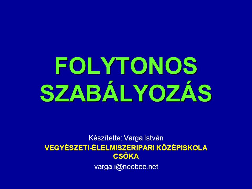 FOLYTONOS SZABÁLYOZÁS