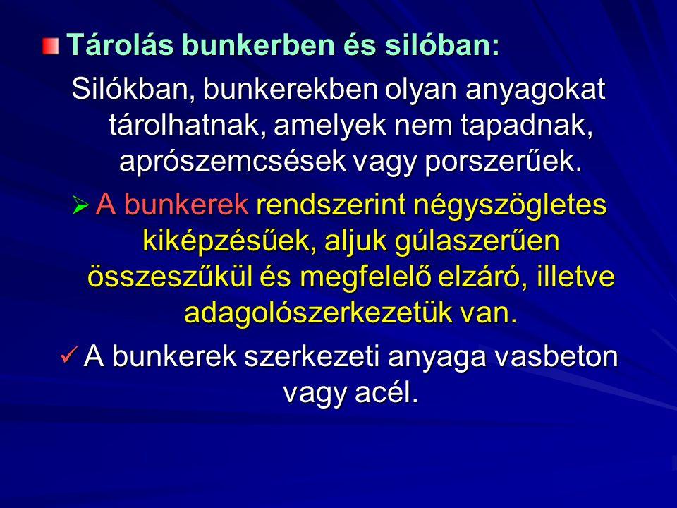 A bunkerek szerkezeti anyaga vasbeton vagy acél.