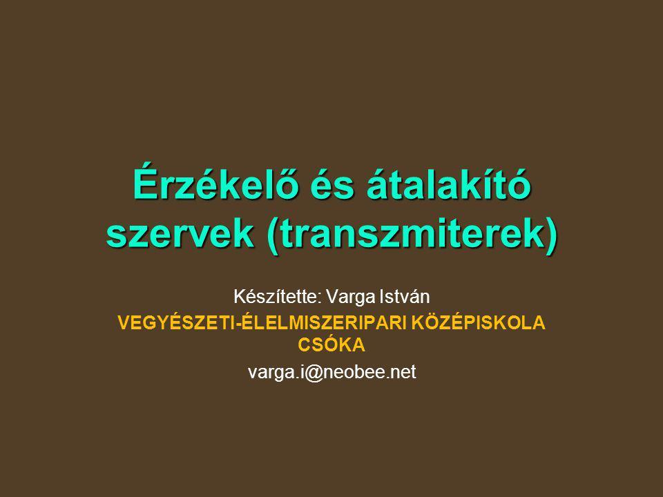 Érzékelő és átalakító szervek (transzmiterek)