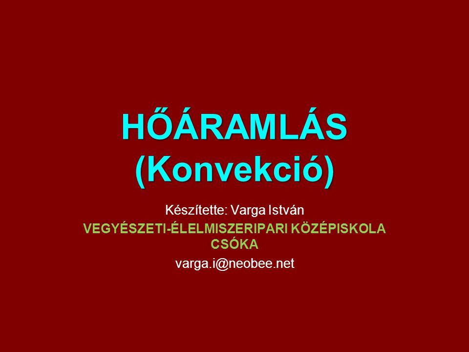 HŐÁRAMLÁS (Konvekció)