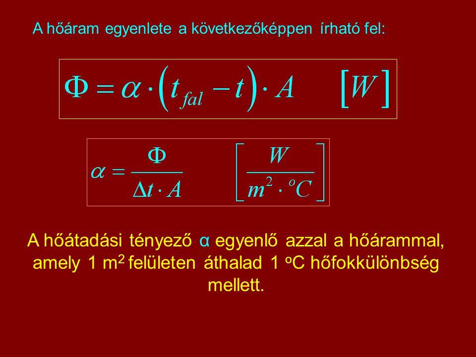 A hőáram egyenlete a következőképpen írható fel: