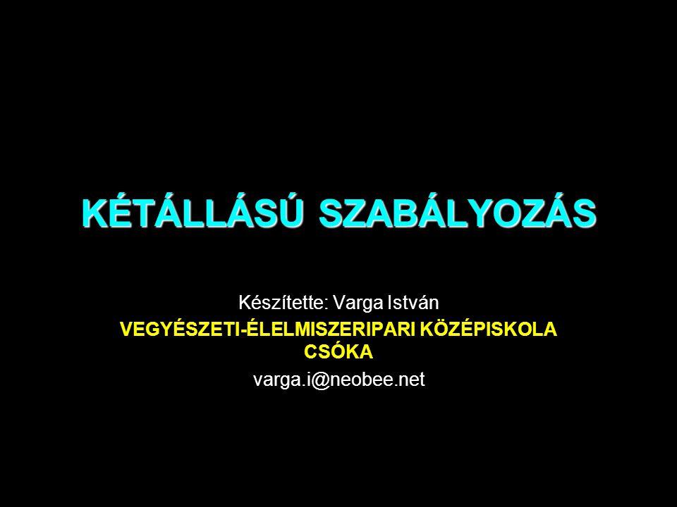 KÉTÁLLÁSÚ SZABÁLYOZÁS