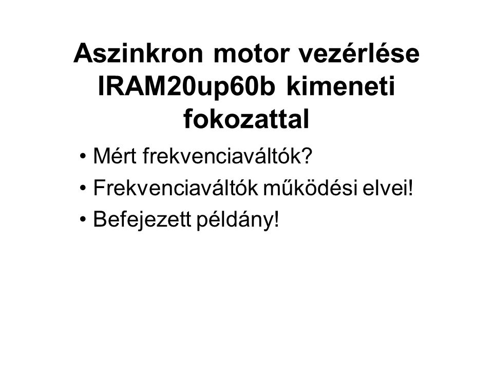 Aszinkron motor vezérlése IRAM20up60b kimeneti fokozattal