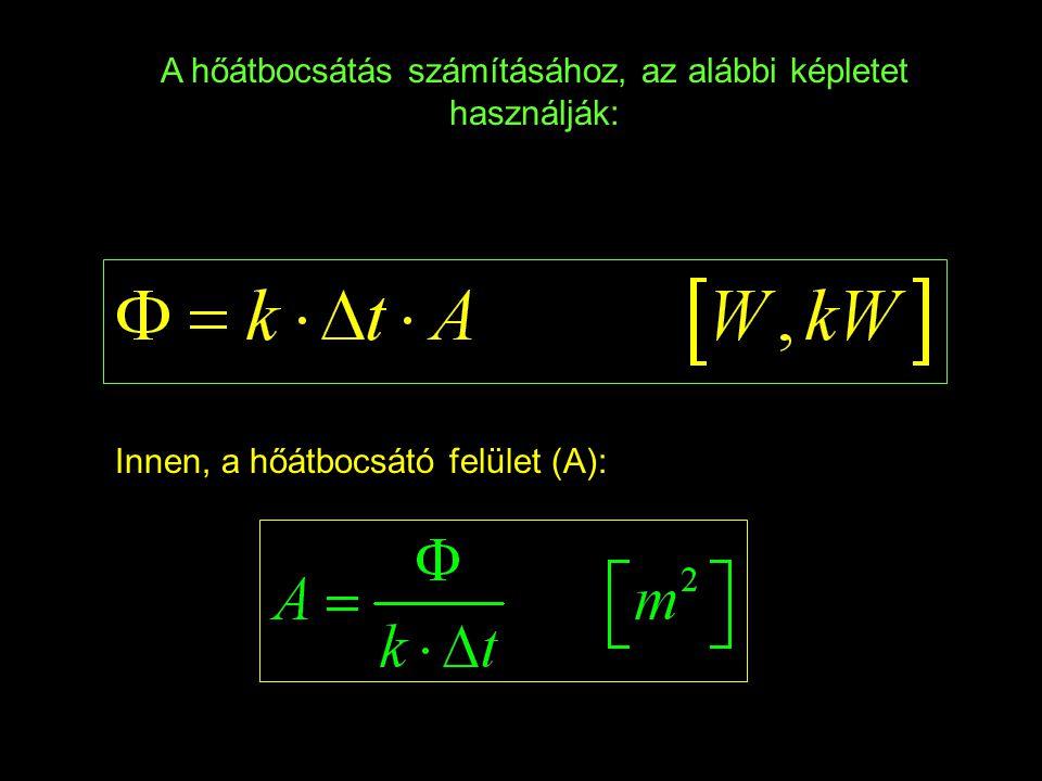 A hőátbocsátás számításához, az alábbi képletet használják: