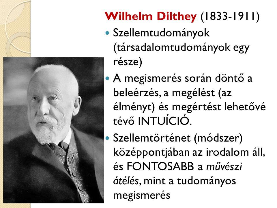 Wilhelm Dilthey (1833-1911) Szellemtudományok (társadalomtudományok egy része)