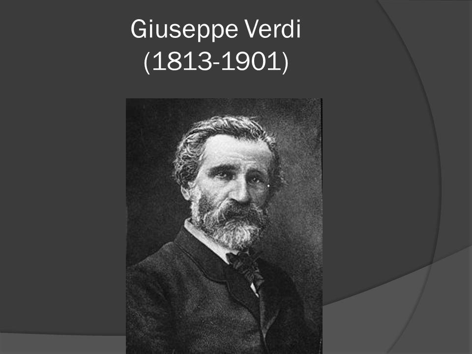 Giuseppe Verdi (1813-1901)