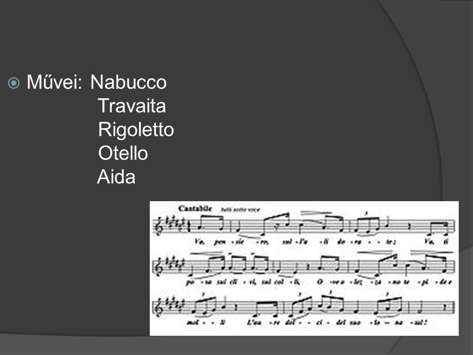 Művei: Nabucco Travaita Rigoletto Otello Aida
