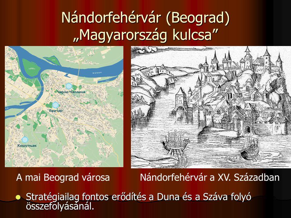 """Nándorfehérvár (Beograd) """"Magyarország kulcsa"""