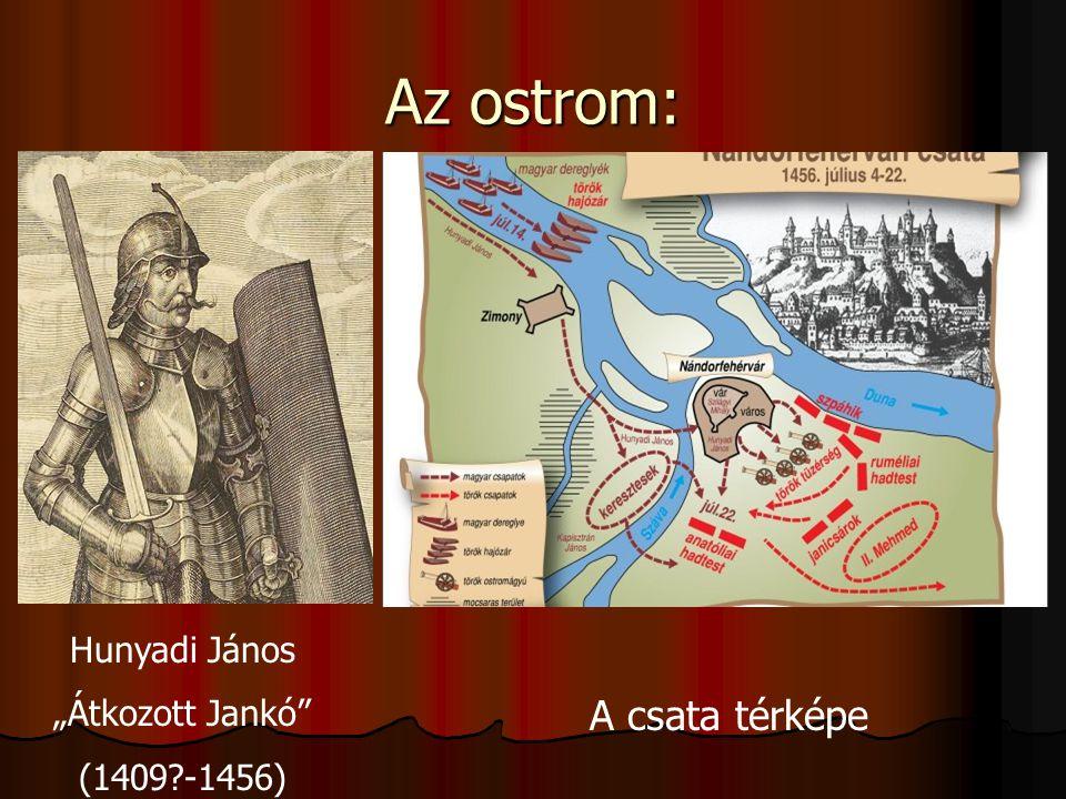 """Az ostrom: Hunyadi János """"Átkozott Jankó (1409 -1456) A csata térképe"""