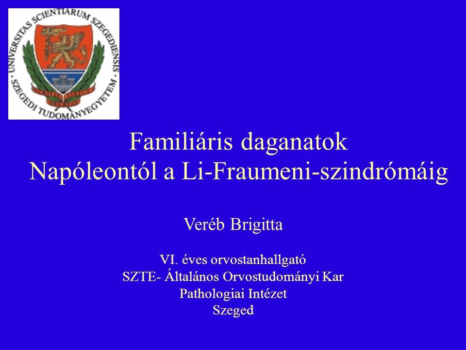 Napóleontól a Li-Fraumeni-szindrómáig