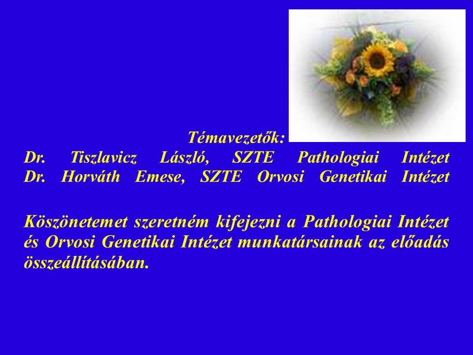 Témavezetők:. Dr. Tiszlavicz László, SZTE Pathologiai Intézet. Dr