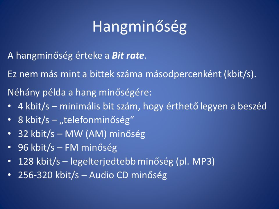 Hangminőség A hangminőség érteke a Bit rate.