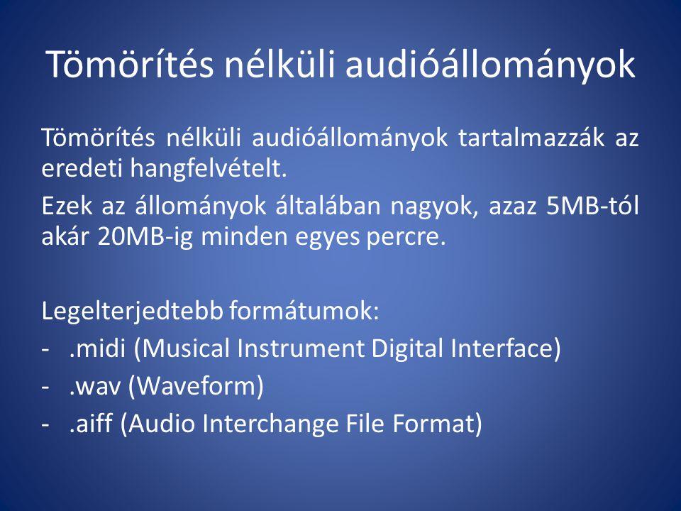 Tömörítés nélküli audióállományok