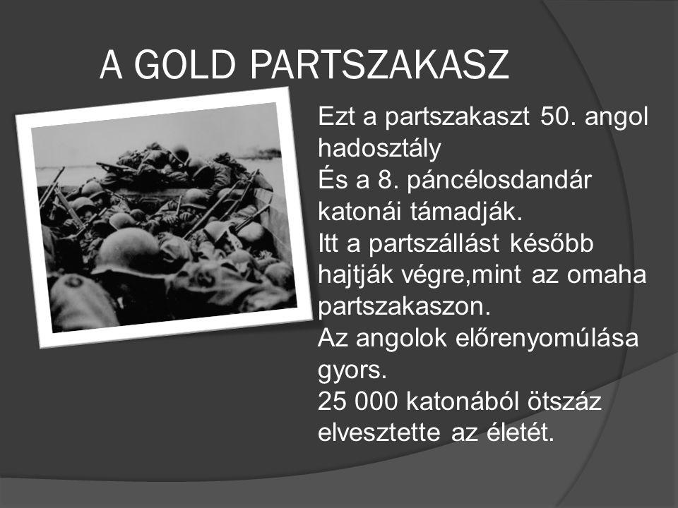A GOLD PARTSZAKASZ Ezt a partszakaszt 50. angol hadosztály