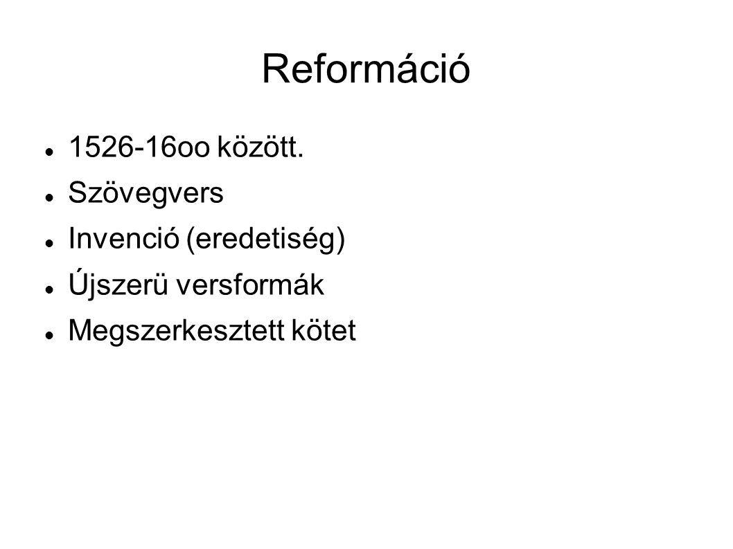 Reformáció 1526-16oo között. Szövegvers Invenció (eredetiség)