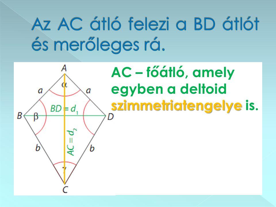 Az AC átló felezi a BD átlót és merőleges rá.