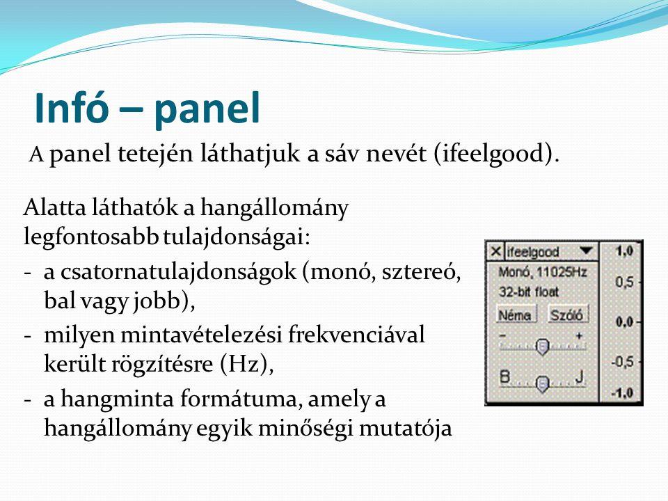 Infó – panel A panel tetején láthatjuk a sáv nevét (ifeelgood). Alatta láthatók a hangállomány legfontosabb tulajdonságai: