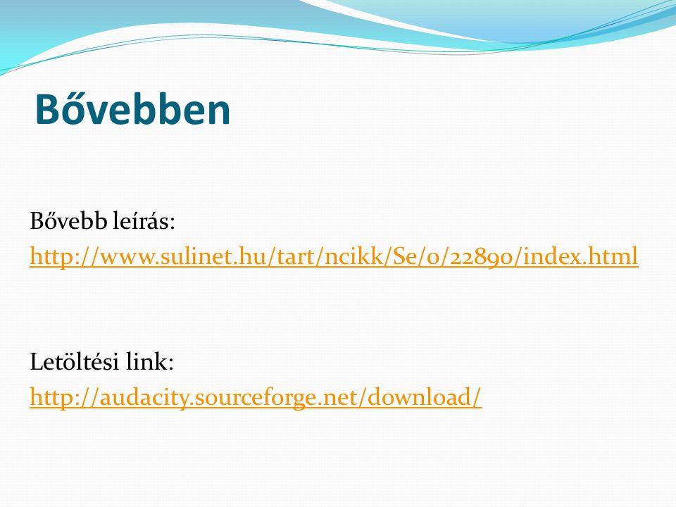 Bővebben Bővebb leírás: http://www.sulinet.hu/tart/ncikk/Se/0/22890/index.html Letöltési link: http://audacity.sourceforge.net/download/