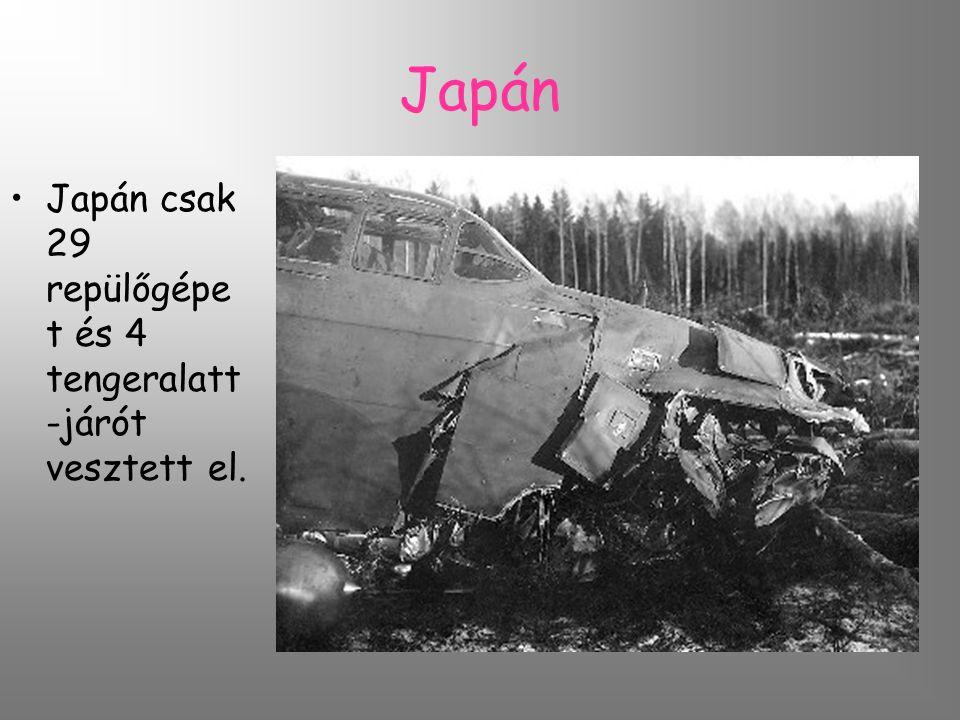 Japán Japán csak 29 repülőgépet és 4 tengeralatt-járót vesztett el.