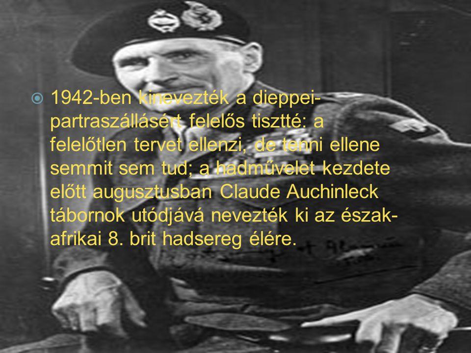 1942-ben kinevezték a dieppei-partraszállásért felelős tisztté: a felelőtlen tervet ellenzi, de tenni ellene semmit sem tud; a hadművelet kezdete előtt augusztusban Claude Auchinleck tábornok utódjává nevezték ki az észak-afrikai 8.