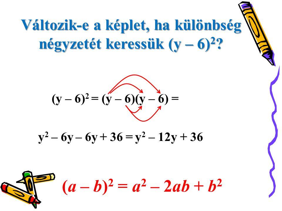 Változik-e a képlet, ha különbség négyzetét keressük (y – 6)2