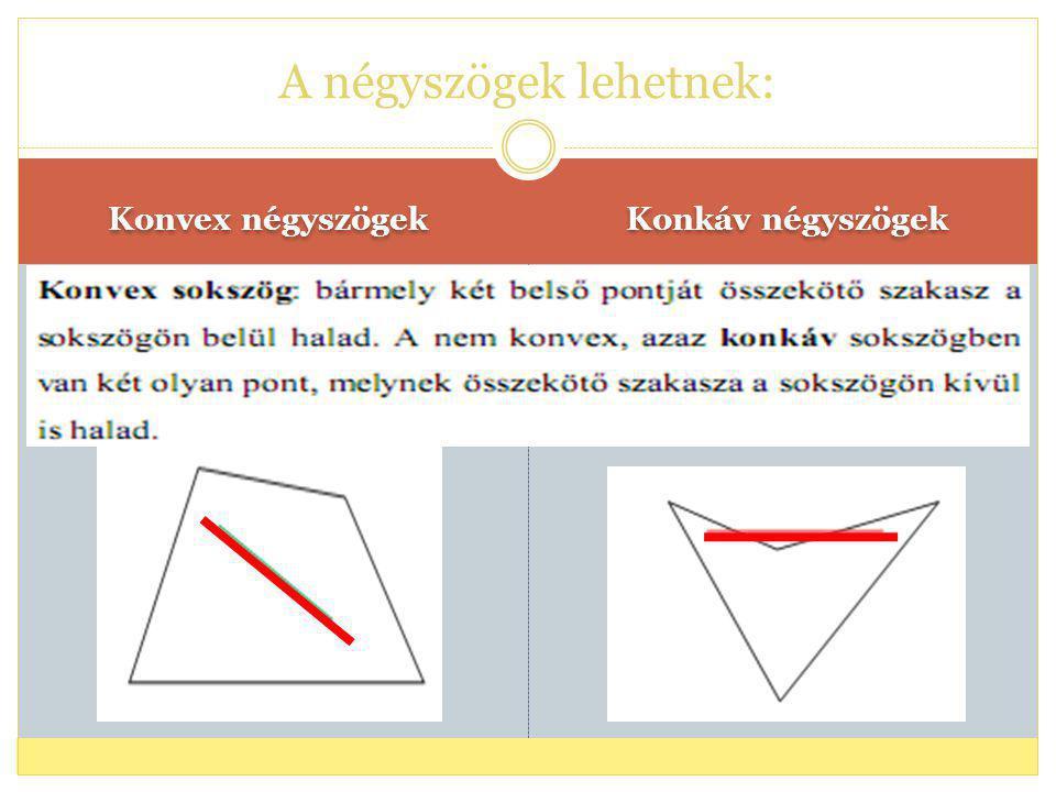 A négyszögek lehetnek: