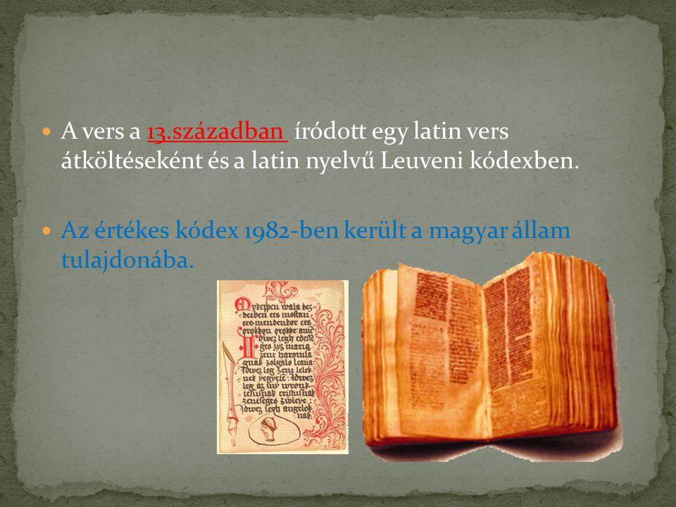 A vers a 13.században íródott egy latin vers átköltéseként és a latin nyelvű Leuveni kódexben.
